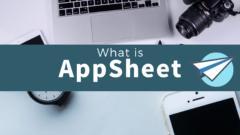 【徹底解説】Googleのノーコード開発環境|AppSheetの基礎知識とできること